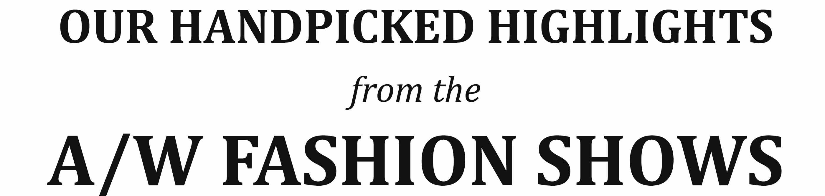 A/W Fashion Show Highlights